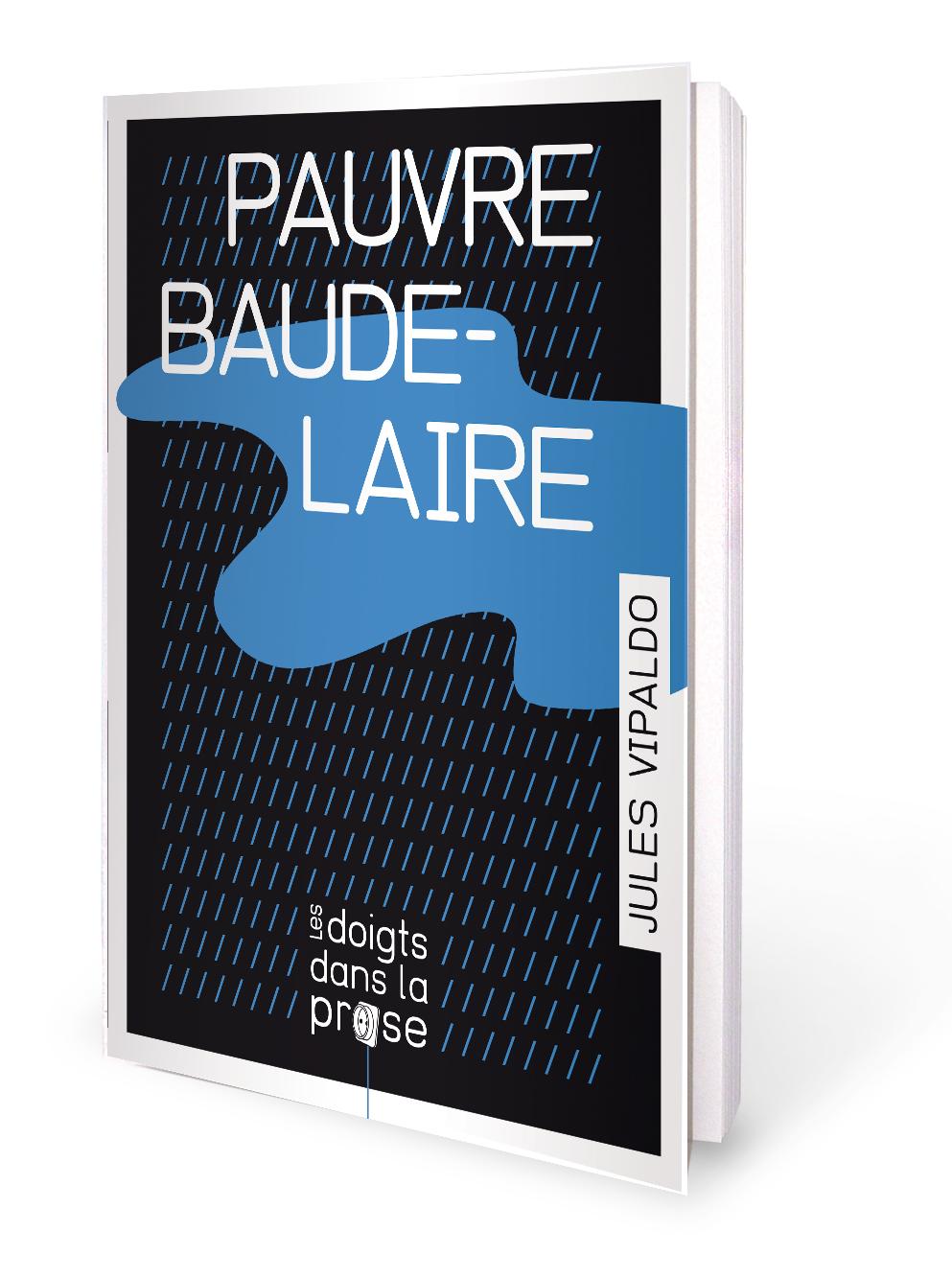 Pauvre Baudelaire de Jules Vipaldo
